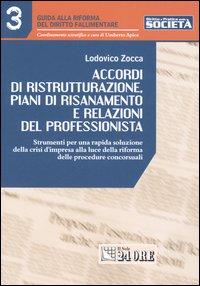 Accordi di ristrutturazione, piani di risanamento e relazioni del professionista