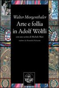 Arte e follia in Adolf Wölfli