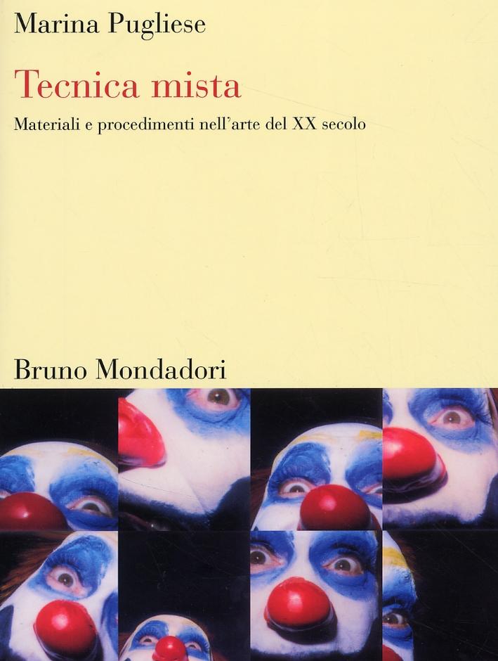 Tecnica mista. Materiali e procedimenti nell'arte del XX secolo