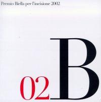 Premio Biella per l'incisione 2002. 15°edizione. 15th edition