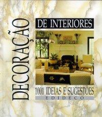 Decoração de interiores. 1001 ideias e sugestões