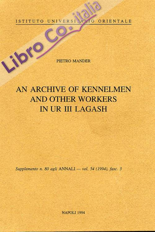 An archive of Kennelman and other workers in UR III Lagash