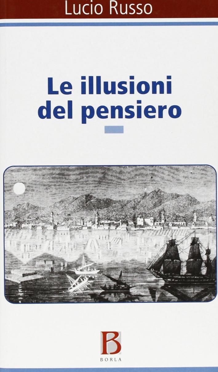 Le illusioni del pensiero. La psicoanalisi tra ragione e follia