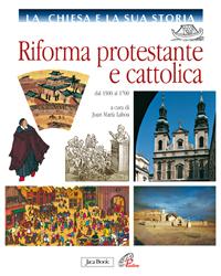 Riforma protestante e cattolica. Dal 1500 al 1700