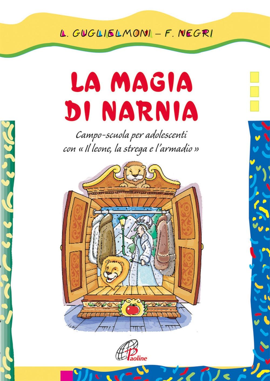 La magia di Narnia. Campo-scuola per adolescenti con il