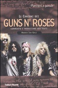 Le canzoni dei Guns'n'Roses. Commento e traduzione dei testi