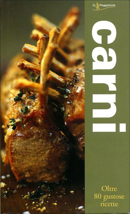 Carni. Oltre 80 gustose ricette