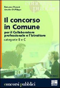 Il concorso in Comune. Per il collaboratore professionale e l'istruttore categorie B e C