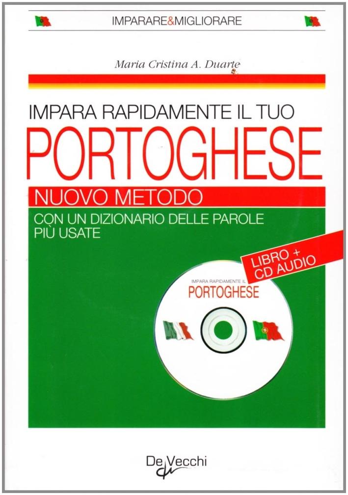 Impara rapidamente il tuo portoghese. Nuovo metodo. Con un dizionario delle parole più usate. Con CD Audio