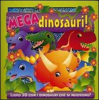 Mega dinosauri! Libro 3D con i dinosauri che si muovono!