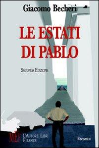 Le estati di Pablo. Estati di vita e di passione