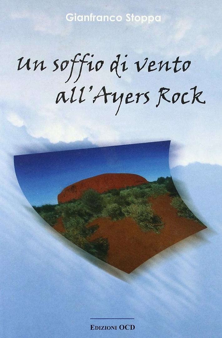 Un soffio di vento all'Ayers Rock.