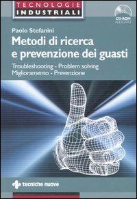 Metodi di ricerca e prevenzione dei guasti. Con CD-ROM.