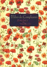Il Libro dei compleanni. Emily's world.