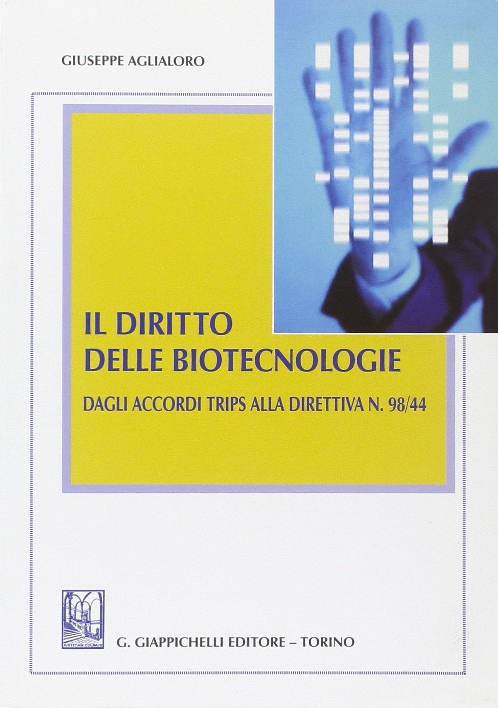 Il diritto delle biotecnologie. Dagli accordi trips alla direttiva N. 98/44
