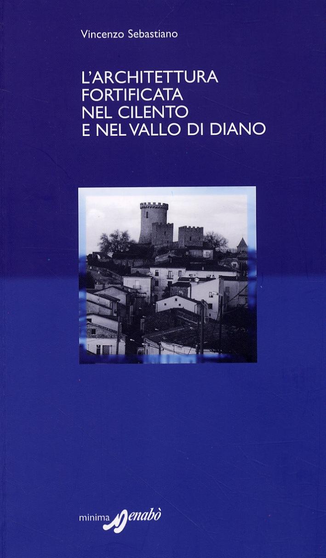 L'Architettura Fortificata nel Cilento e nel Vallo di Diano