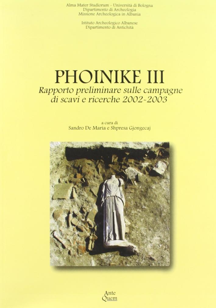 Phoinike III. Rapporto preliminare sulla campagna di scavi e ricerche 2002/2003