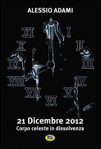 21 dicembre 2012. Corpo celeste in dissolvenza