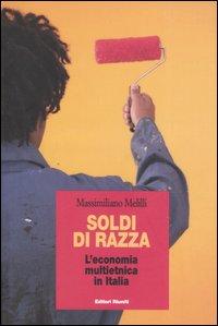 Soldi di razza. L'economia multietnica in Italia