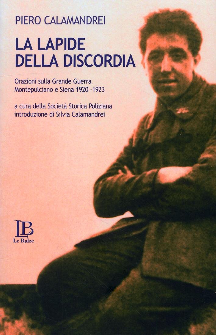 La Lapide della discordia. Orazioni sulla Grande Guerra. Montepulciano e Siena 1920-1923