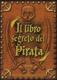 Il libro segreto del pirata. Con gadget