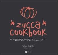 Zucca cookbook. Un ricettario artistico e celebrativo della zucca e di Halloween