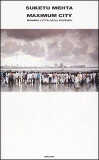 Maximum City. Bombay città degli eccessi