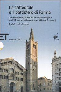 La cattedrale e il battistero di Parma. Guida a una lettura iconografica. Con DVD. [Edizione Italiana e Inglese]