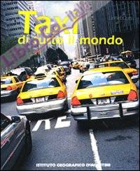 Taxi di tutto il mondo. Ediz. illustrata