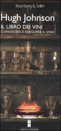 Il Libro dei Vini 2007. Conoscere e Scegliere il Vino