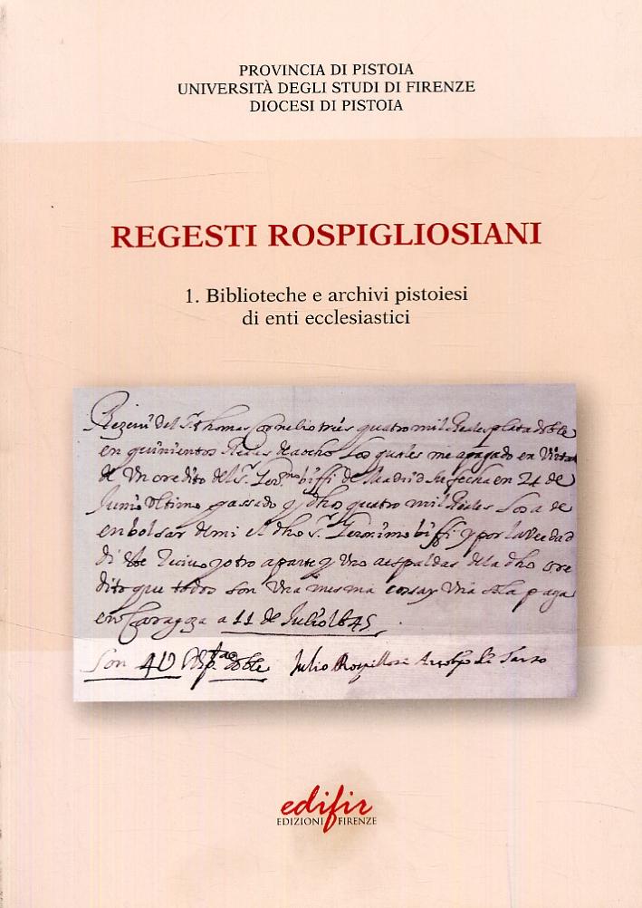 Regesti Rospigliosiani 1. Biblioteche e Archivi Pistoiesi di Enti Ecclesiastici