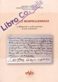Regesti Rospigliosiani 1. Biblioteche e Archivi Pistoiesi di Enti Ecclesiastici