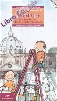 I bambini alla scoperta di Roma. Dal Medioevo all'età contemporanea