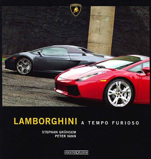 Lamborghini a tempo furioso. Ediz. illustrata