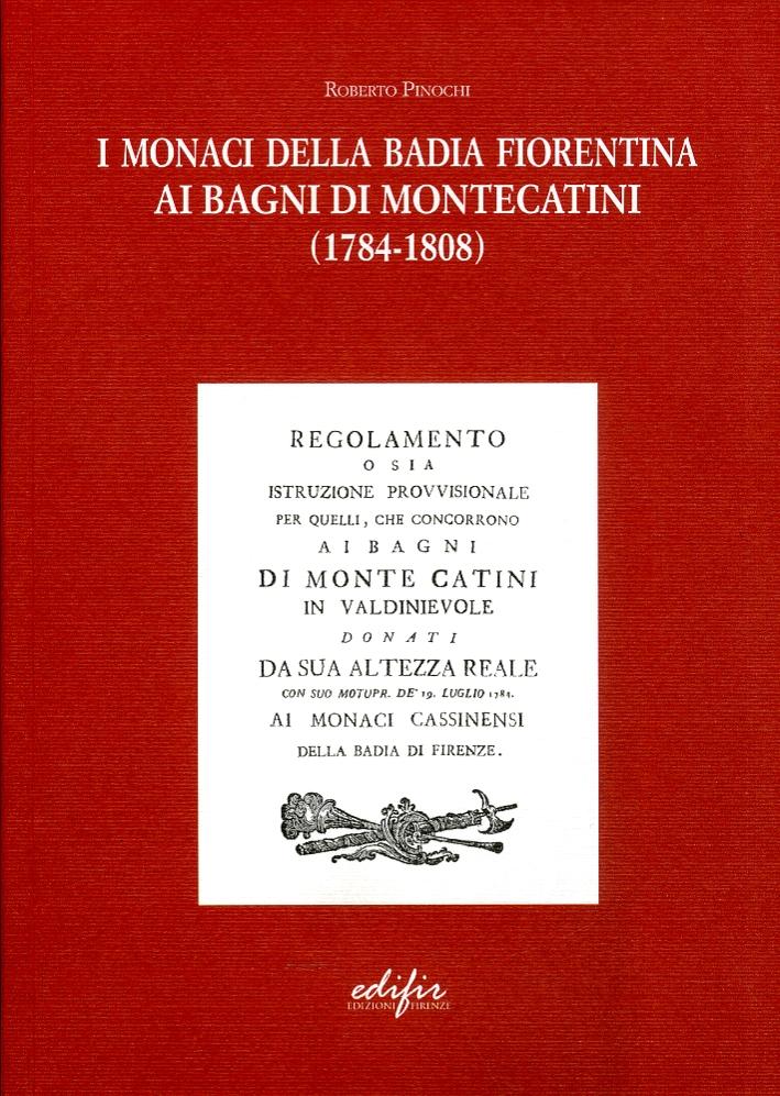 I monaci della badia fiorentina ai Bagni di Montecatini (1784-1808). Una gestione privata per le terme