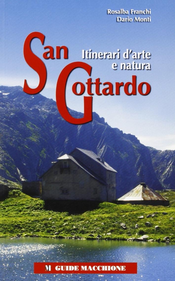 San Gottardo. Itinerari d'Arte e Natura.
