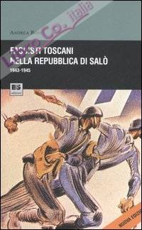 Fascisti toscani nella repubblica di Salò (1943-1945).
