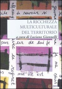 La ricchezza multiculturale del territorio.