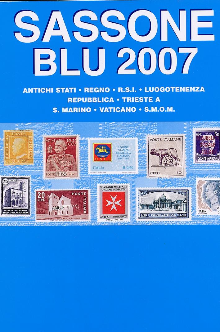 Sassone Blu. Catalogo dei francobolli d'Italia e dei paesi italiani. 2007.