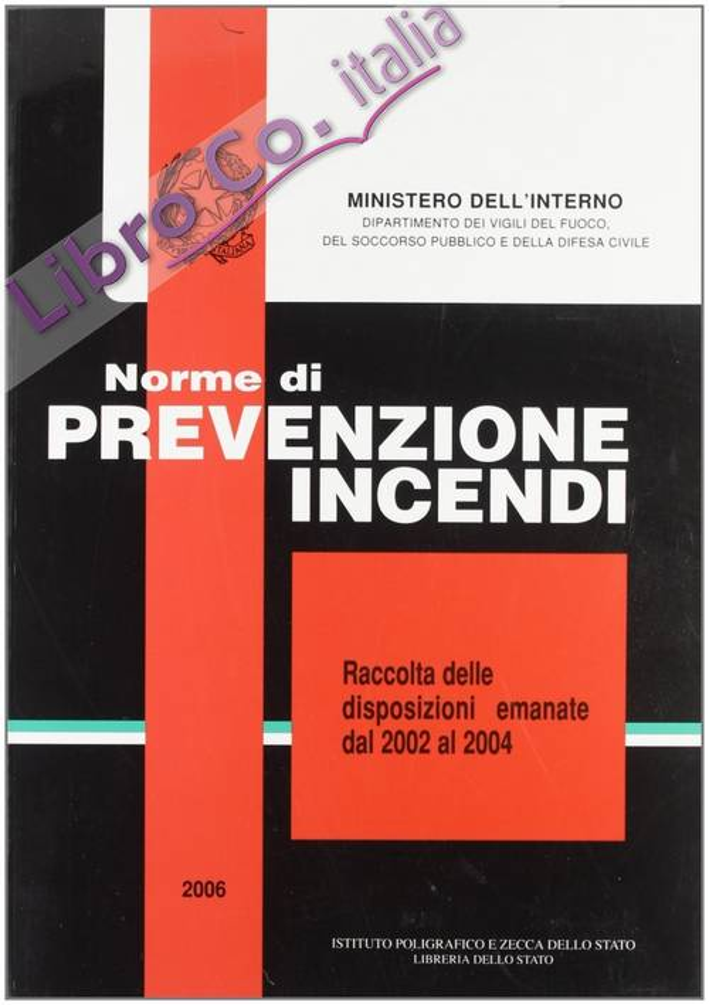 Norme di prevenzione incendi-Raccolta delle disposizioni emanate dal 2002 al 2004