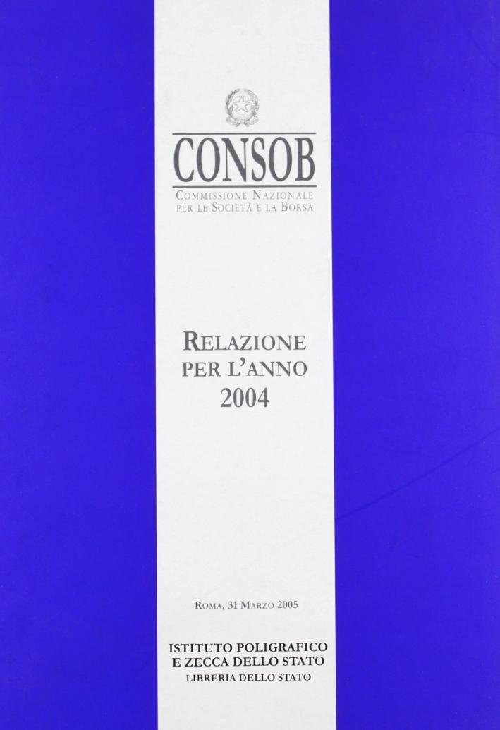 Consob. Relazione per l'anno 2004