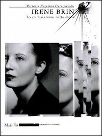 Irene Brin. Lo stile italiano nella moda. Ediz. illustrata