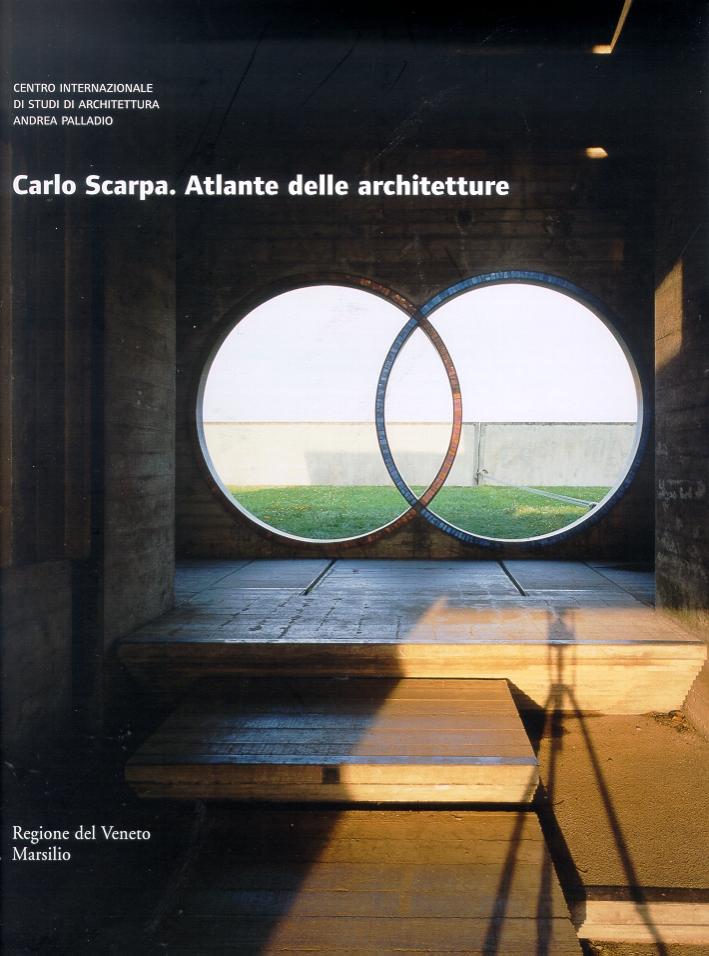 Carlo Scarpa. Atlante delle architetture.