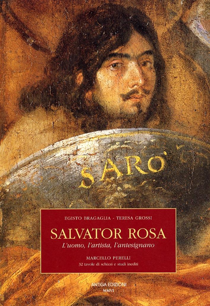 Salvator Rosa. L'uomo, l'artista, l'antesignano.