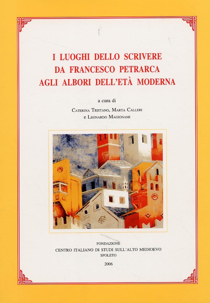 I luoghi dello scrivere da Francesco Petrarca agli albori dell'Età Moderna