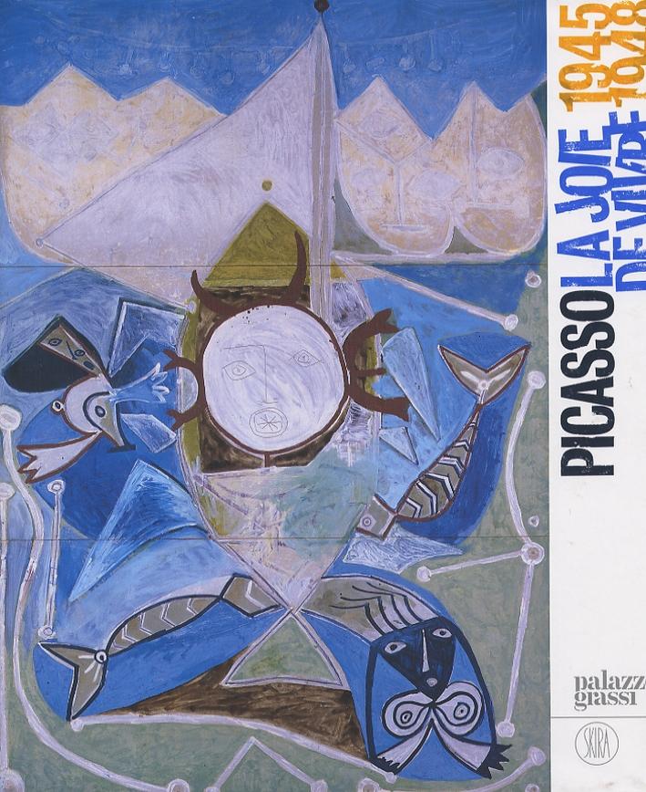 Picasso. La joie de vivre (1945-1948). [English Ed.]