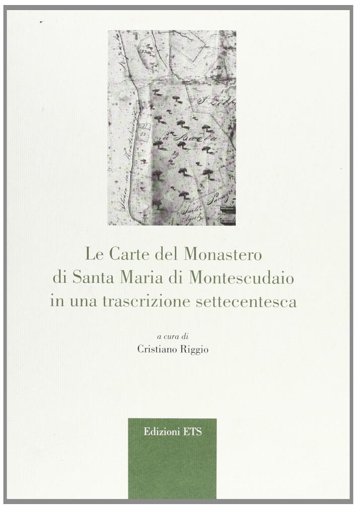 Le Carte del Monastero di Santa Maria di Montescudaio in una trascrizione settecentesca