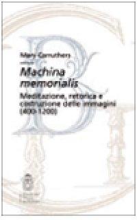 Machina memorialis. Meditazione, retorica e costruzione delle immagini