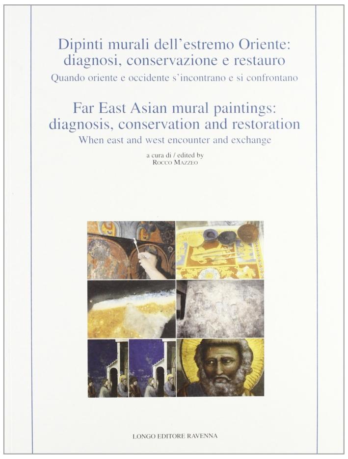 Dipinti murali dell'Estremo Oriente: diagnosi, conservazione e restauro. Ediz. italiana e inglese