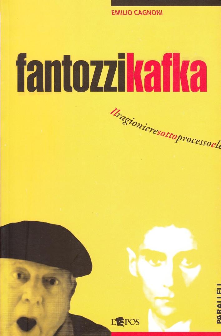 Fantozzi Kafka. Il ragioniere sotto processo e le sue tragicomiche metamorfosi.